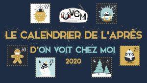 Le Calendrier de l'Après d'OVCM 2020